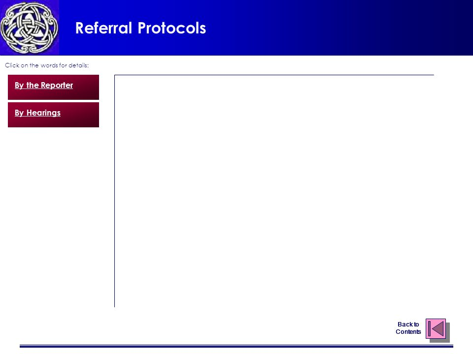 Referral Protocols Click on the words for details: By the Reporter By Hearings Back to Contents