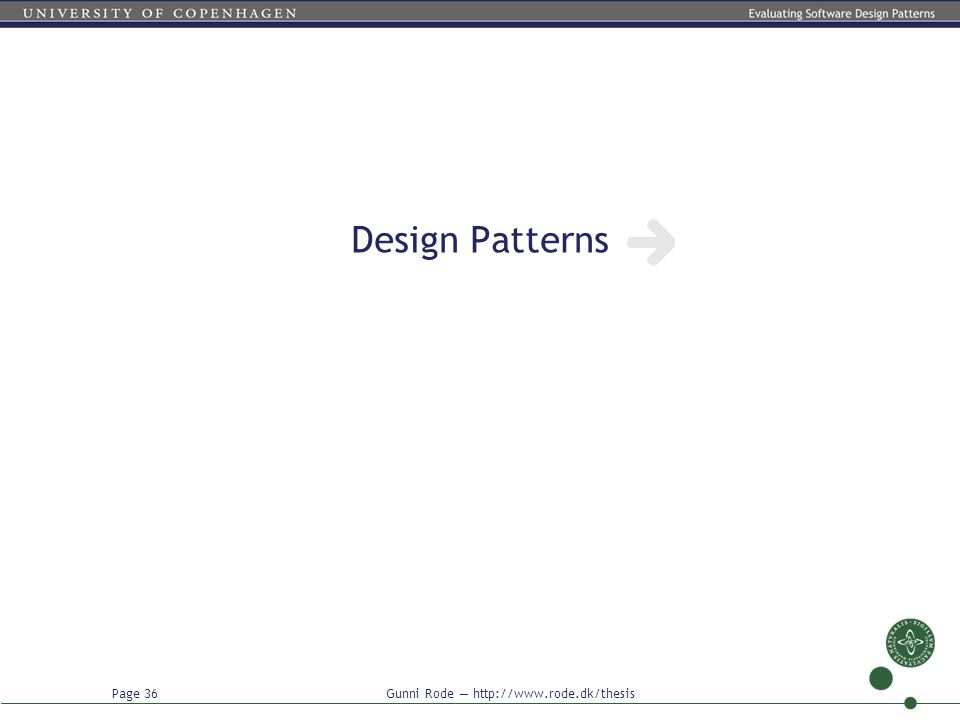 Page 36 Gunni Rode — http://www.rode.dk/thesis Design Patterns