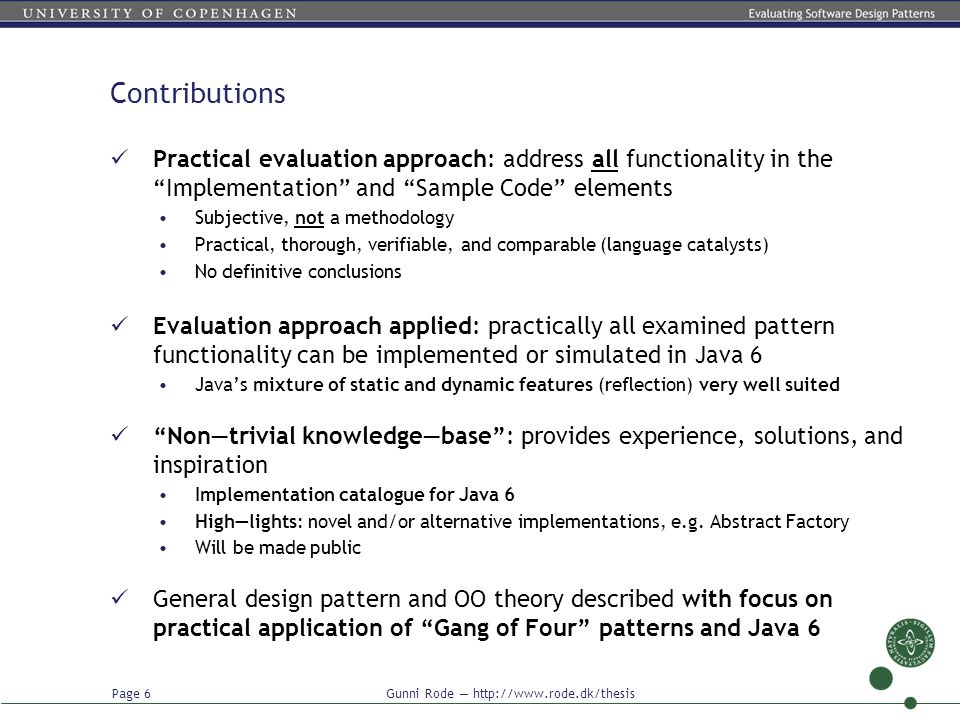 """Page 6 Gunni Rode — http://www.rode.dk/thesis Contributions Practical evaluation approach: address all functionality in the """"Implementation"""" and """"Samp"""