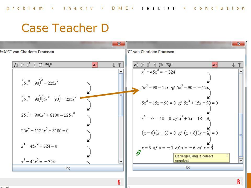 Case Teacher D problem theory DME results conclusion
