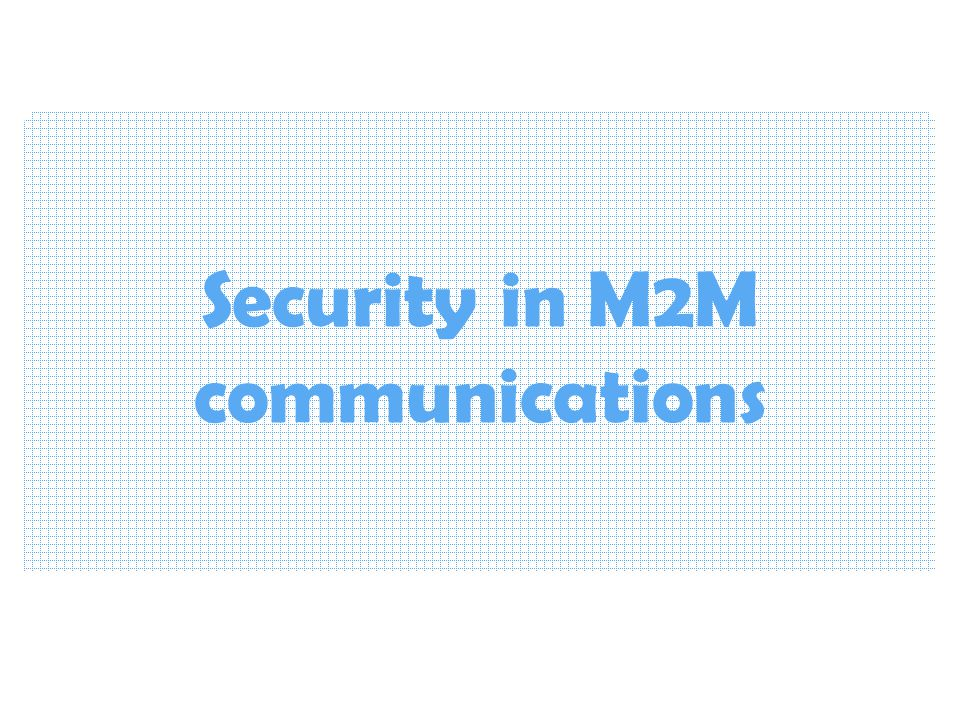 Security in M2M communications