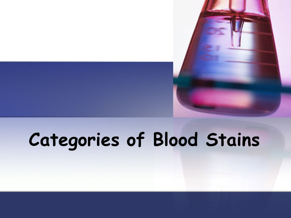Categories of Blood Stains
