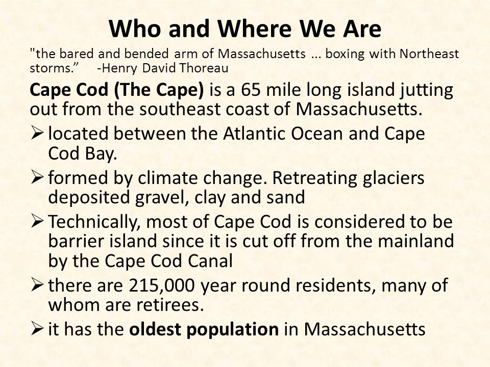 Who and Where We Are the bared and bended arm of Massachusetts...