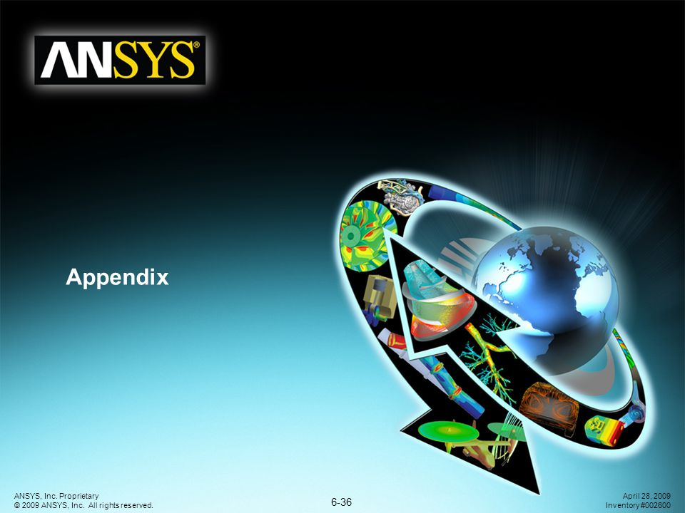 6-36 ANSYS, Inc.Proprietary © 2009 ANSYS, Inc. All rights reserved.