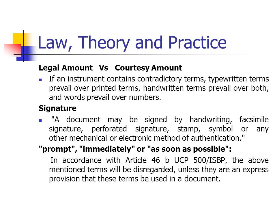 Law, Theory and Practice Legal Amount Vs Courtesy Amount If an instrument contains contradictory terms, typewritten terms prevail over printed terms,