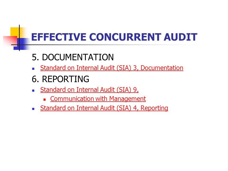 EFFECTIVE CONCURRENT AUDIT 5. DOCUMENTATION Standard on Internal Audit (SIA) 3, Documentation 6. REPORTING Standard on Internal Audit (SIA) 9, Communi
