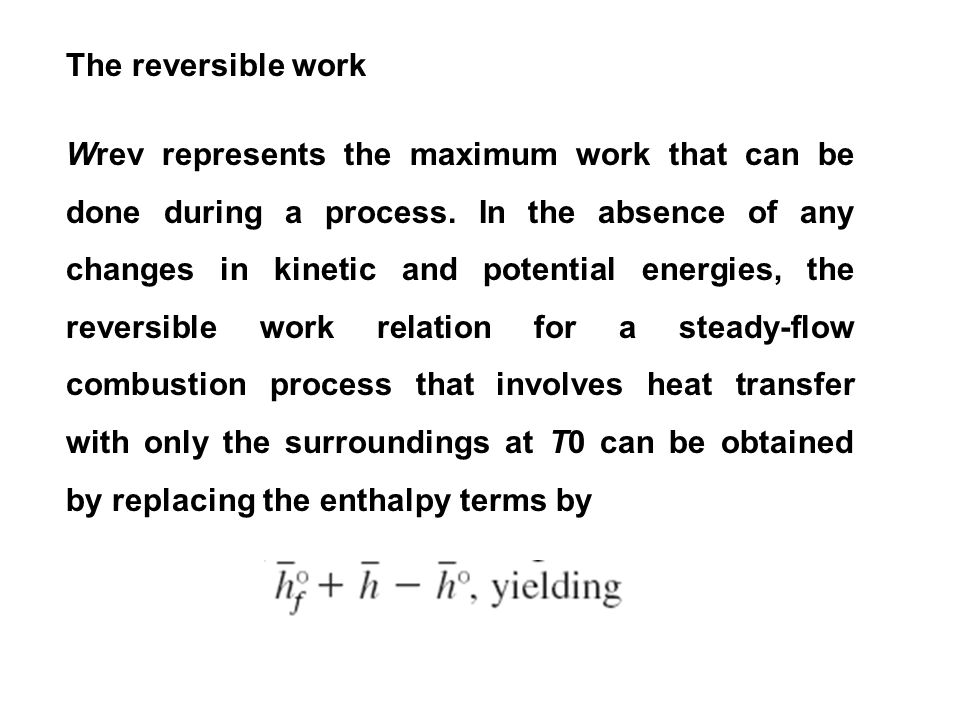 The reversible work Wrev represents the maximum work that can be done during a process.