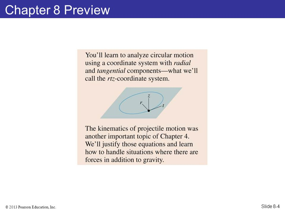 © 2013 Pearson Education, Inc. Chapter 8 Preview Slide 8-4