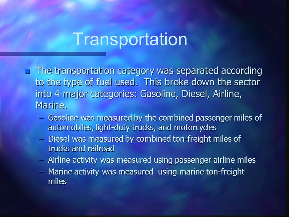 Transportation n The transportation category was separated according to the type of fuel used.
