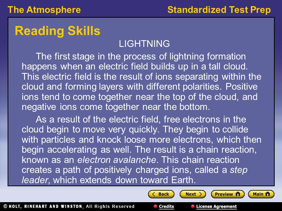 The AtmosphereStandardized Test Prep Reading Skills LIGHTNING The first stage in the process of lightning formation happens when an electric field bui