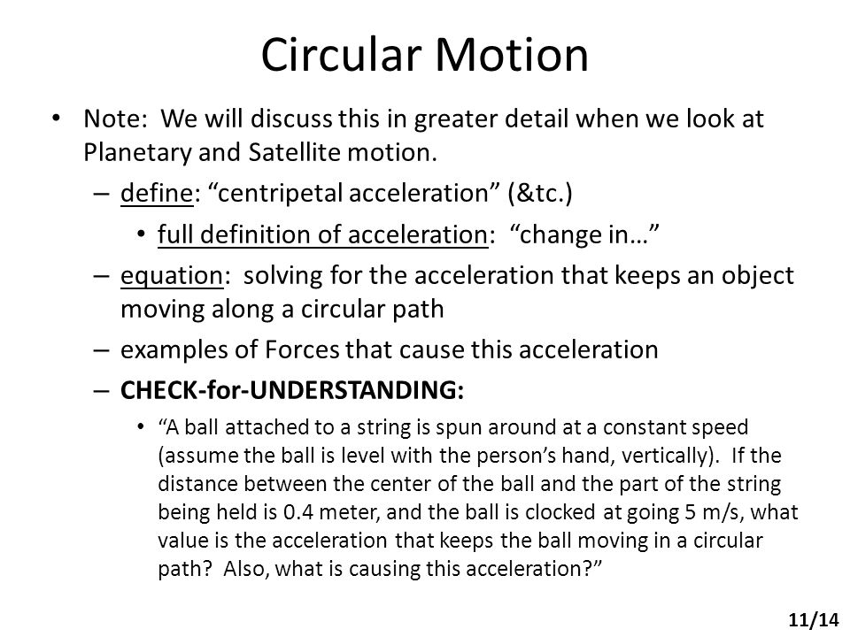 Circular Motion Note: We will discuss this in greater detail when we look at Planetary and Satellite motion.