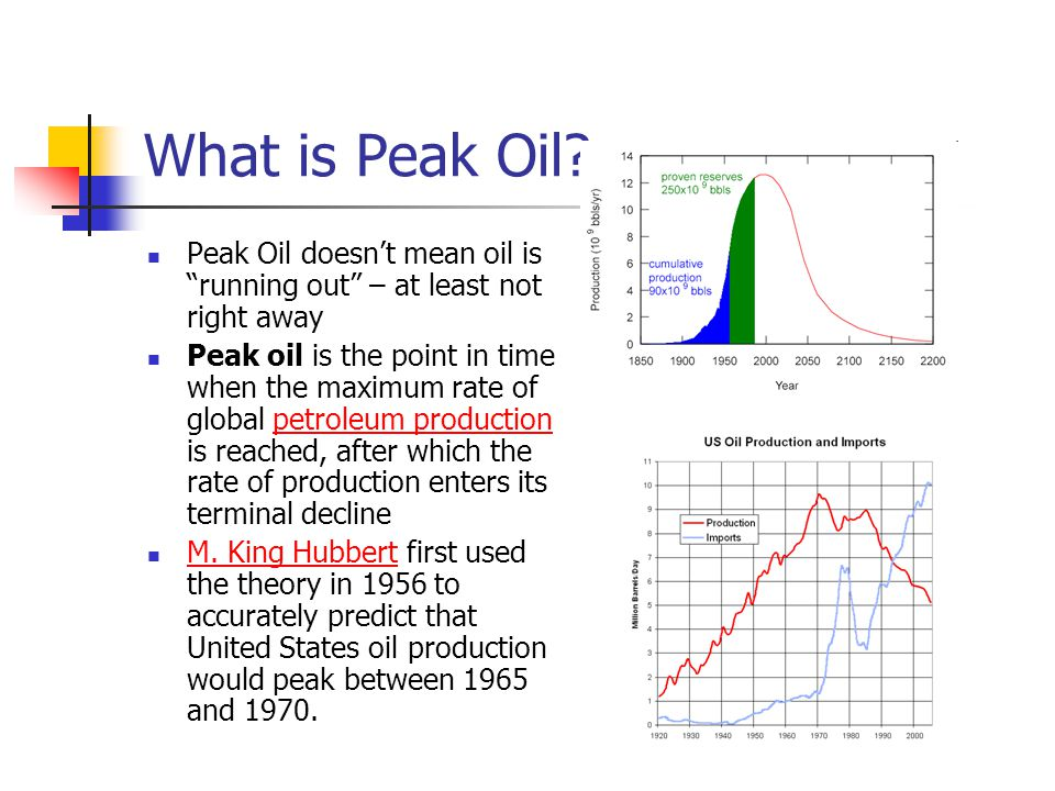 """What is Peak Oil? Peak Oil doesn't mean oil is """"running out"""" – at least not right away Peak oil is the point in time when the maximum rate of global p"""