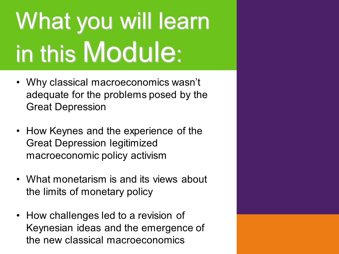 What you will learn in this Module : Why classical macroeconomics wasn't adequate for the problems posed by the Great Depression How Keynes and the ex