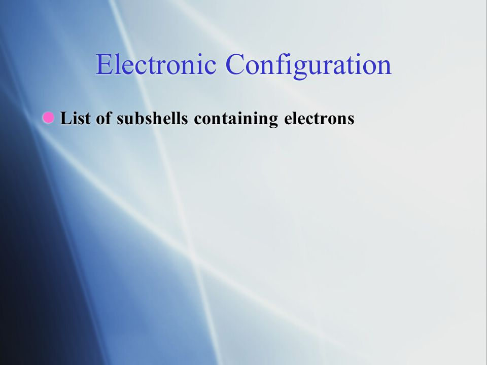Electron Arrangement & Electronic Configuration  The arrangement of electrons when written in shells or energy levels such as 2, 9, 1 is called the electron arrangement  The writing of the organisation of the electrons in sub-shells (e.g.