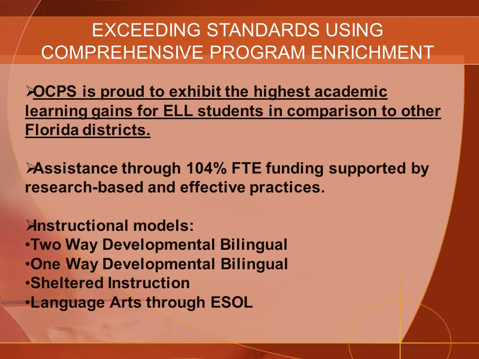  OCPS is proud to exhibit the highest academic learning gains for ELL students in comparison to other Florida districts.