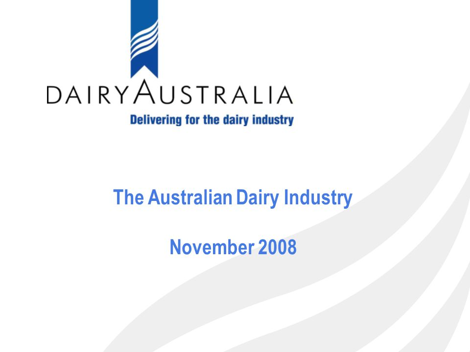 1 The Australian Dairy Industry November 2008