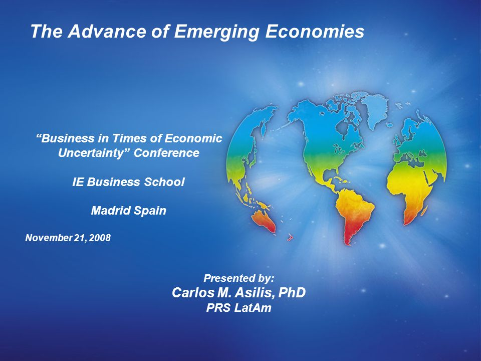 The Advance of Emerging Economies Presented by: Carlos M.