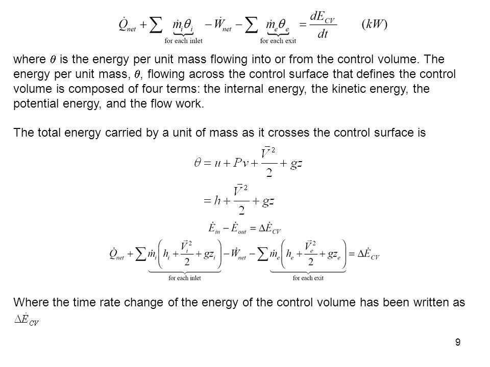 9 where  is the energy per unit mass flowing into or from the control volume. The energy per unit mass, , flowing across the control surface that de