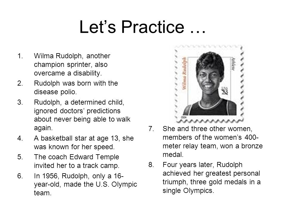 How Did You Do.1.Wilma Rudolph, another champion sprinter, also overcame a disability.