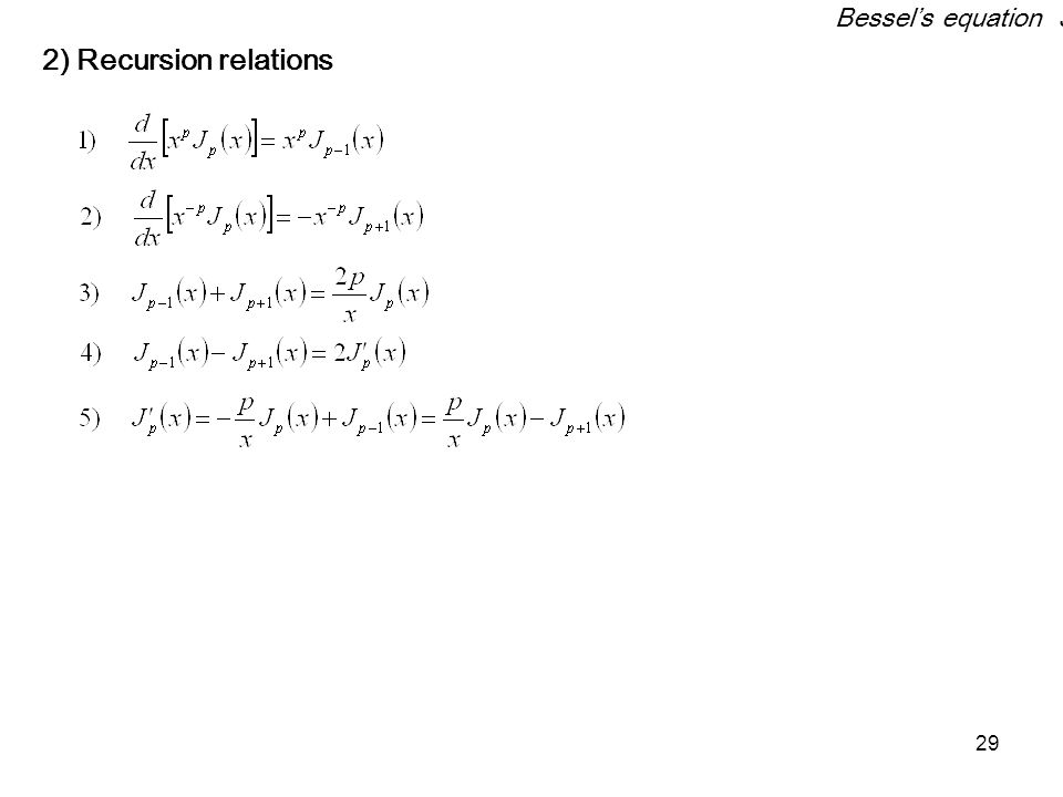 29 2) Recursion relations Bessel's equation 3