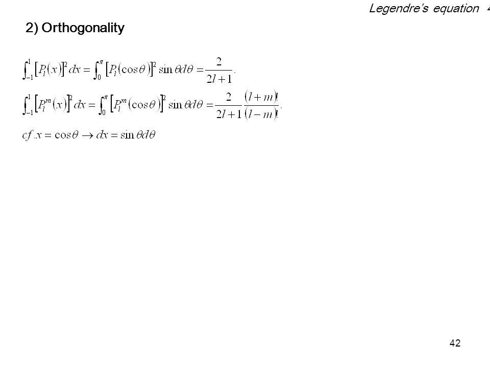 42 2) Orthogonality Legendre's equation 4
