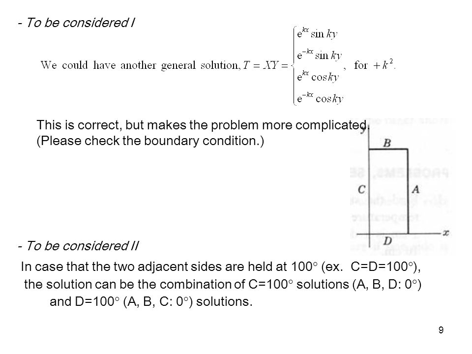 9 - To be considered I - To be considered II In case that the two adjacent sides are held at 100  (ex. C=D=100  ), the solution can be the combinati