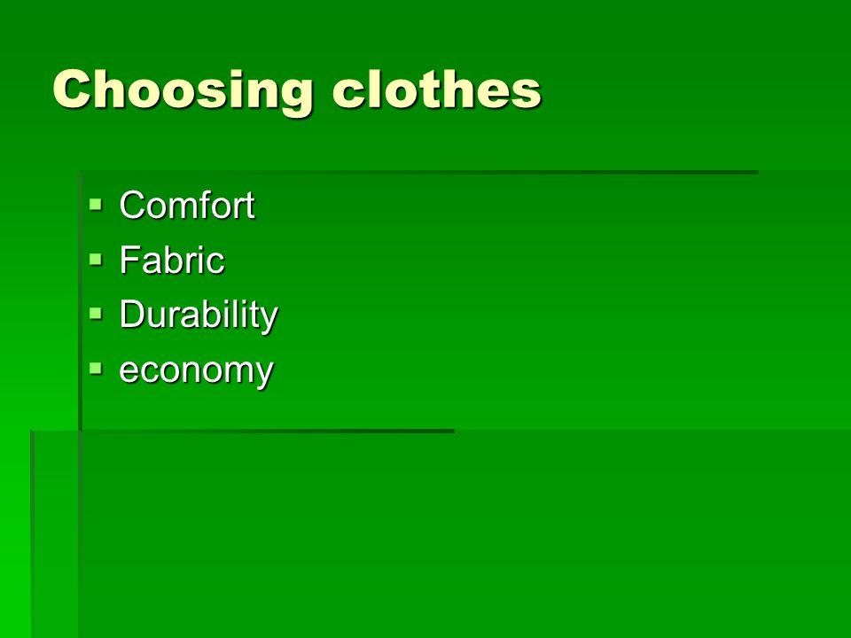 Choosing clothes  Comfort  Fabric  Durability  economy