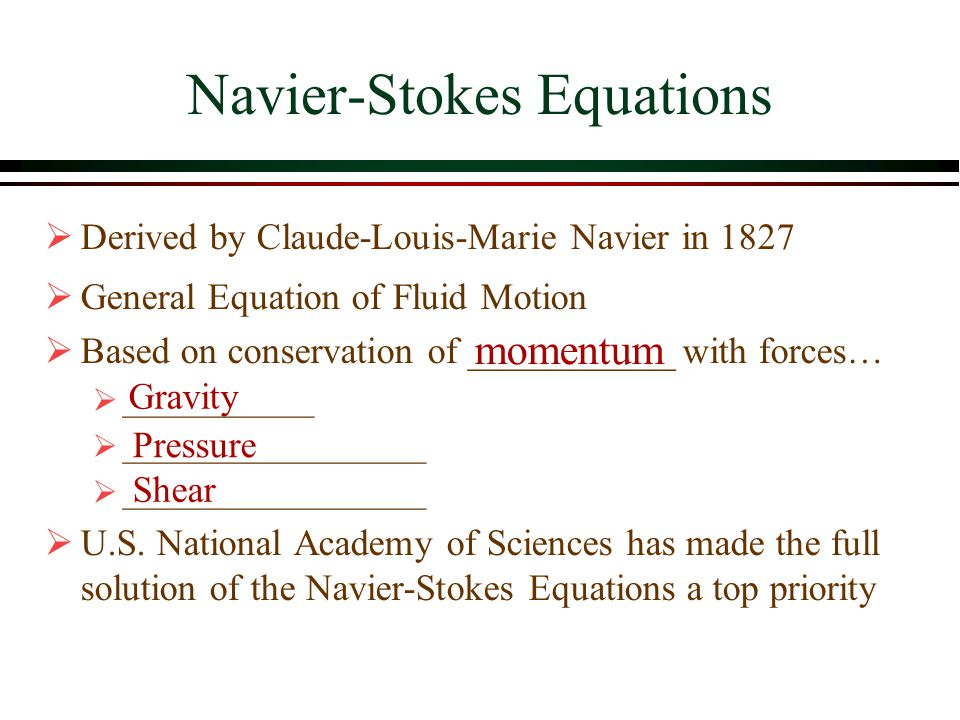 Shear Gravity Pressure Navier-Stokes Equations momentum  Derived by Claude-Louis-Marie Navier in 1827  General Equation of Fluid Motion  Based on c