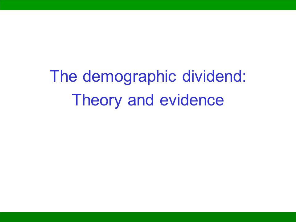 The demographic dividend: Theory and evidence