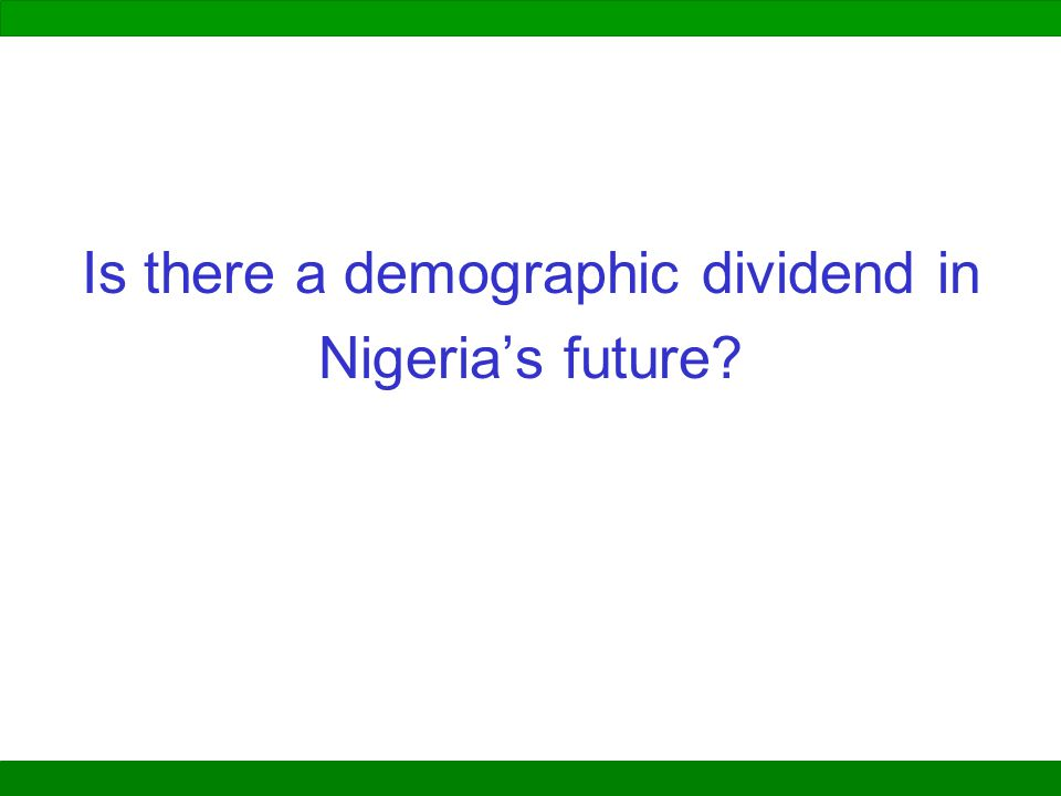 Is there a demographic dividend in Nigeria's future?