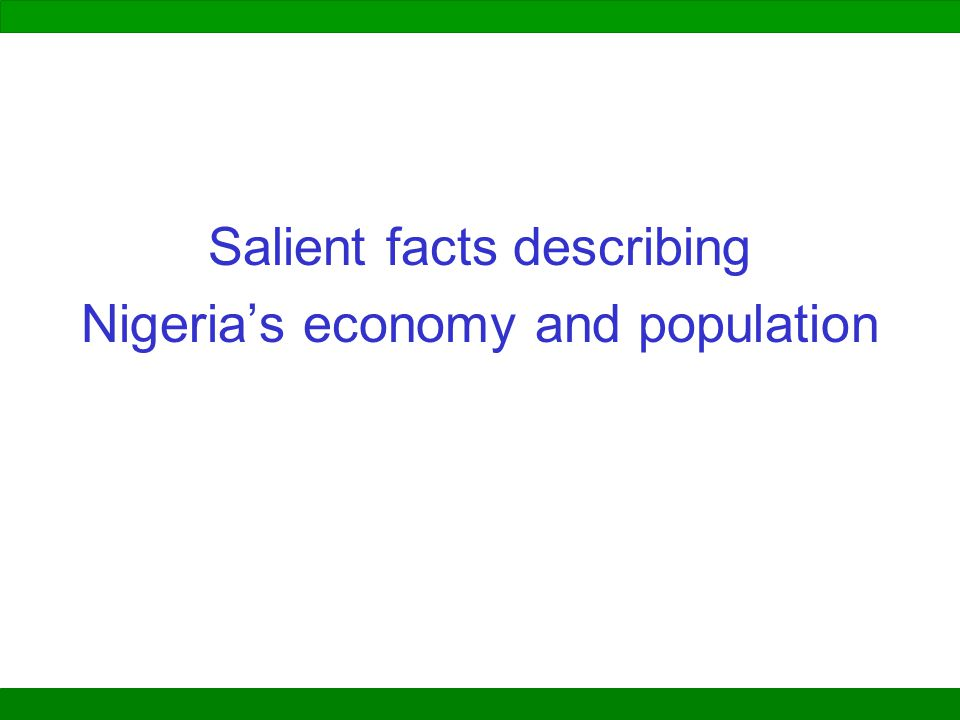 Salient facts describing Nigeria's economy and population
