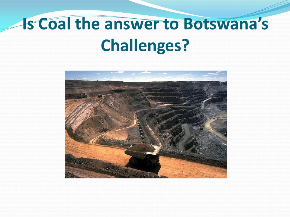 Is Coal the answer to Botswana's Challenges?