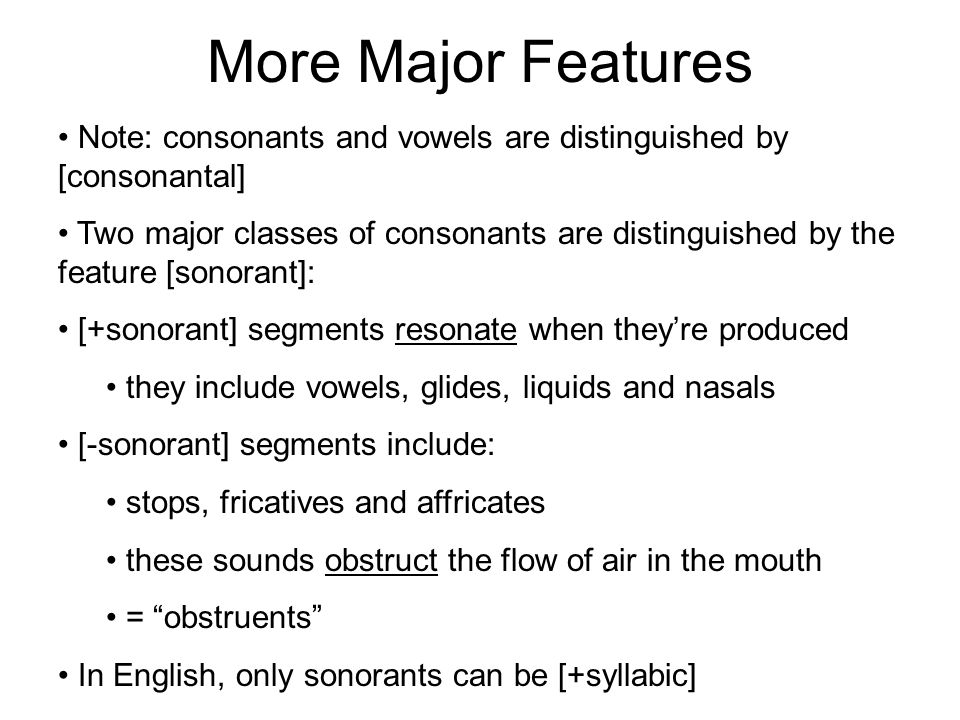 Sub-Features, part 3 DORSAL has the following sub-features: 1.[+back] vowels are (phonetically) back…. [-back] vowels are (phonetically) front. Also: