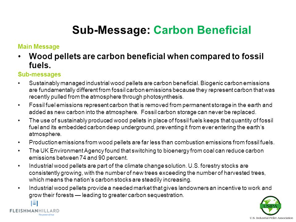 Main Message Wood pellets are carbon beneficial when compared to fossil fuels.