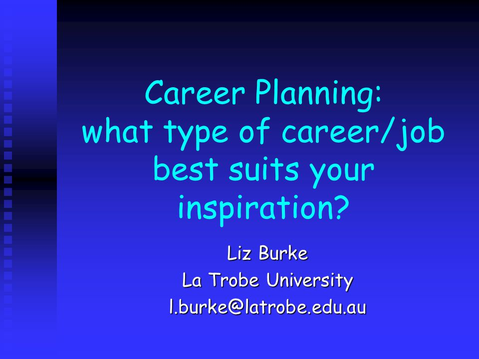 Career Planning: what type of career/job best suits your inspiration.