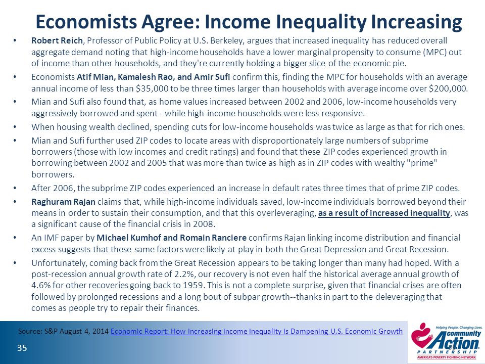 35 Economists Agree: Income Inequality Increasing Robert Reich, Professor of Public Policy at U.S. Berkeley, argues that increased inequality has redu