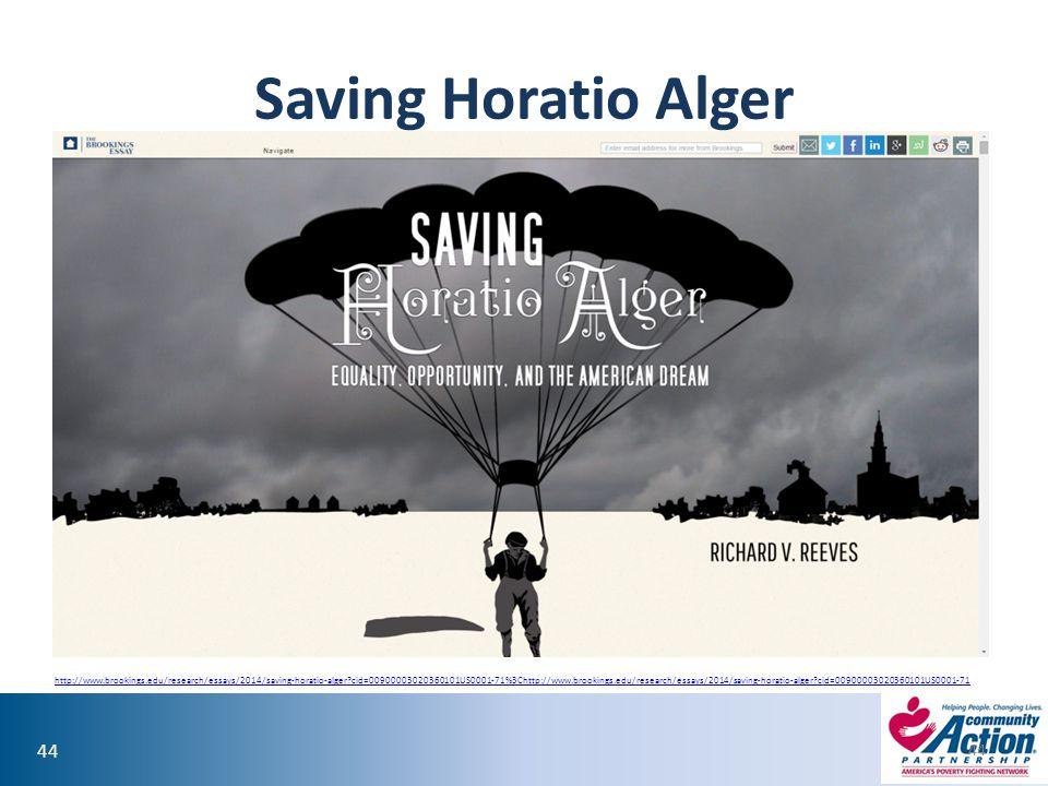 44 Saving Horatio Alger 44 http://www.brookings.edu/research/essays/2014/saving-horatio-alger?cid=00900003020360101US0001-71%3Chttp://www.brookings.ed