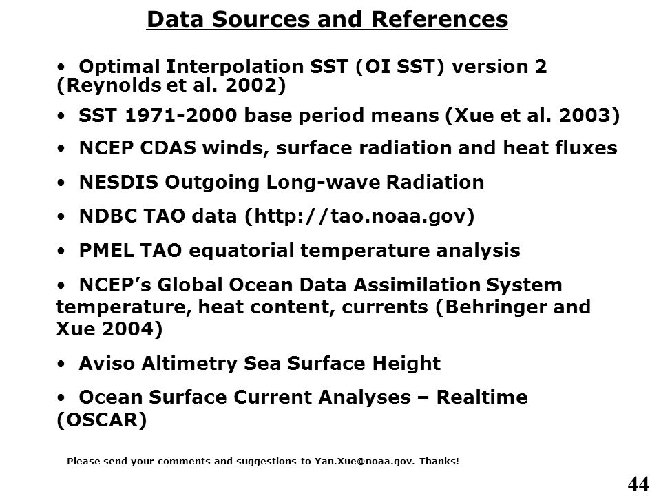 44 Data Sources and References Optimal Interpolation SST (OI SST) version 2 (Reynolds et al. 2002) SST 1971-2000 base period means (Xue et al. 2003) N