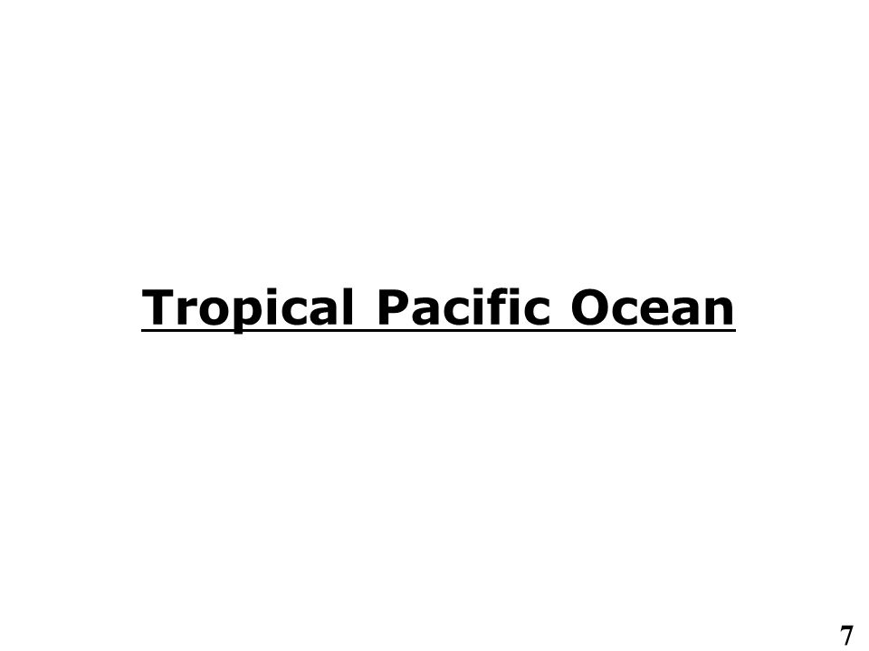 7 Tropical Pacific Ocean