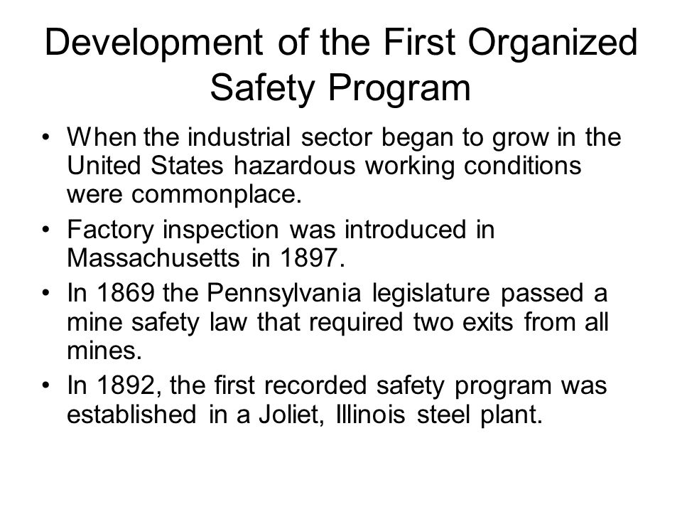 Federick Taylor's Connection to the Safety Movement Around 1900 Federick Taylor began studying efficiency in manufacturing.