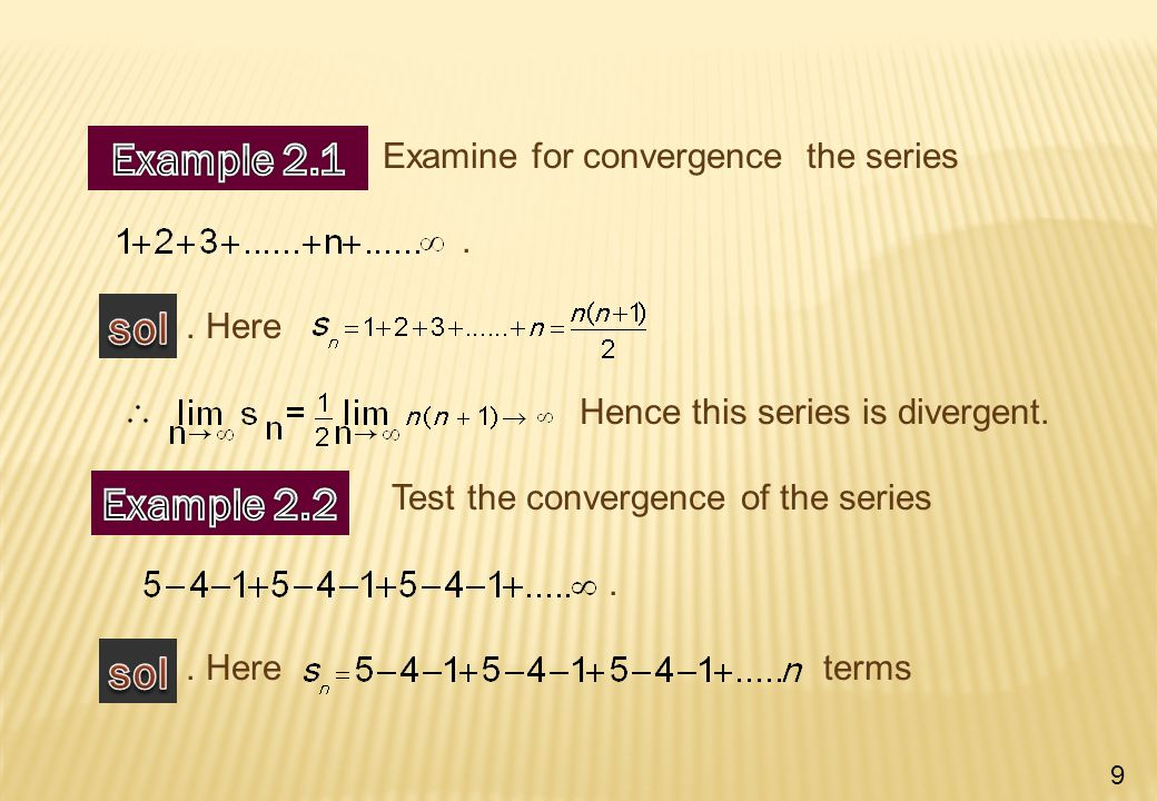 Examine for convergence the series.. Here Hence this series is divergent.