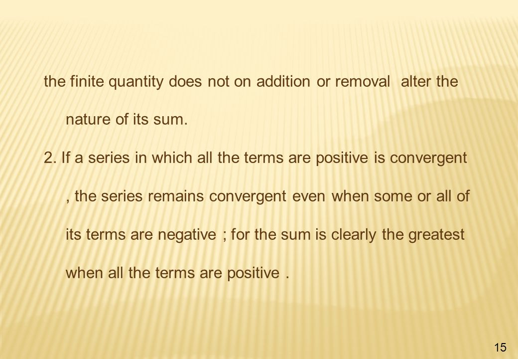 the finite quantity does not on addition or removal alter the nature of its sum.