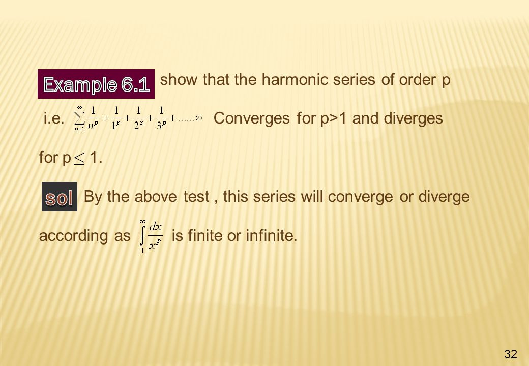 show that the harmonic series of order p i.e. Converges for p>1 and diverges for p 1.