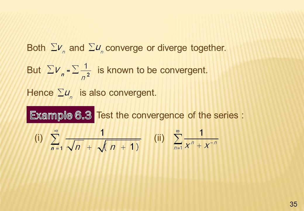 Both and converge or diverge together. But is known to be convergent.