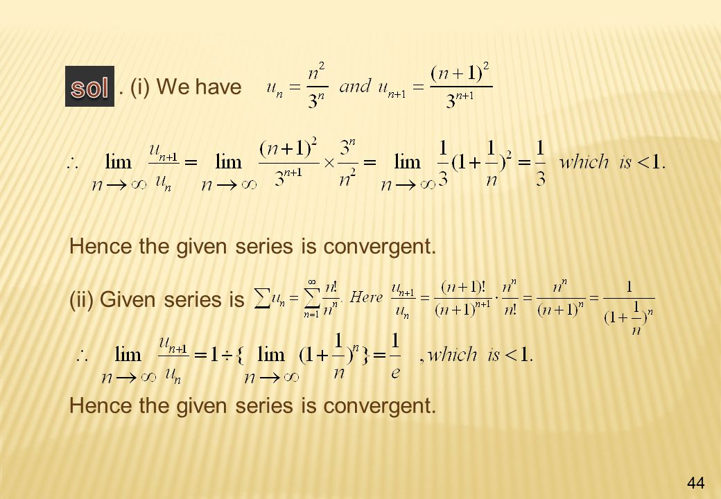 (i) We have Hence the given series is convergent.