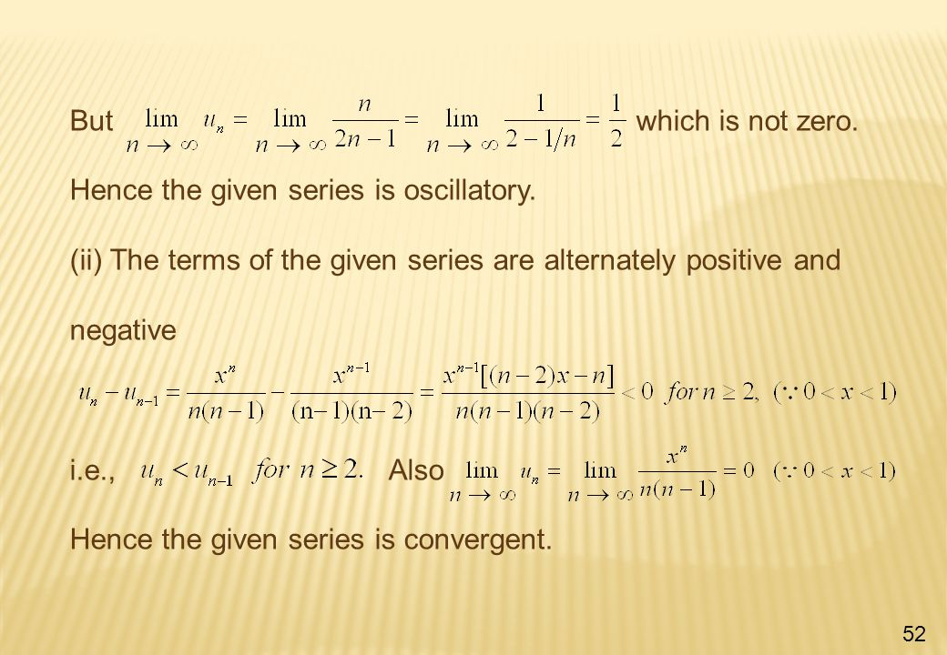 But which is not zero. Hence the given series is oscillatory.
