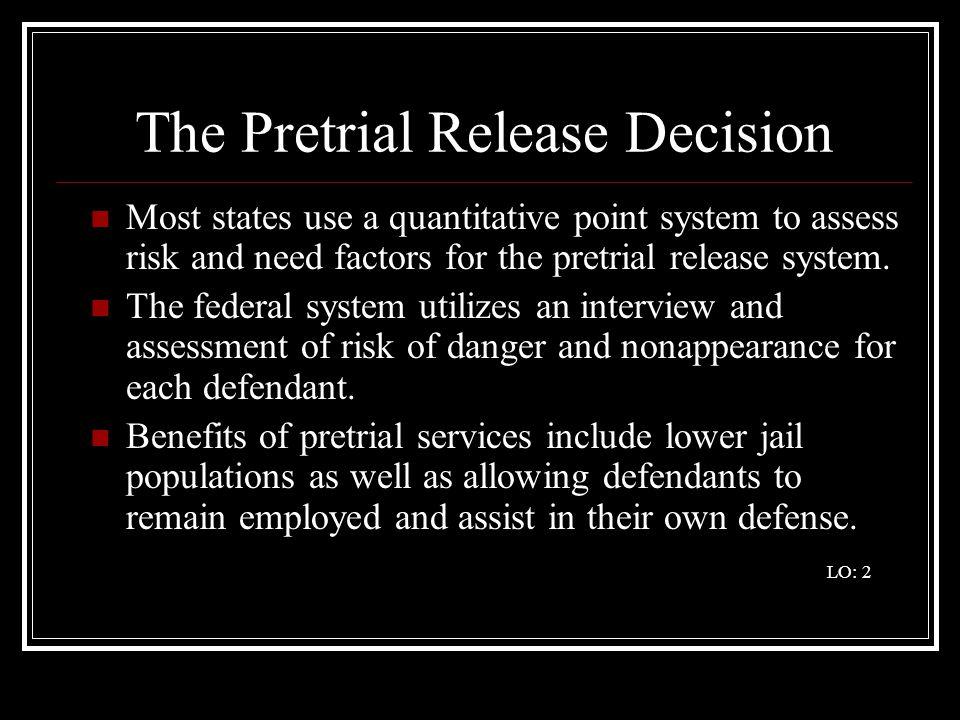 The Pretrial Release Decision, Con't.