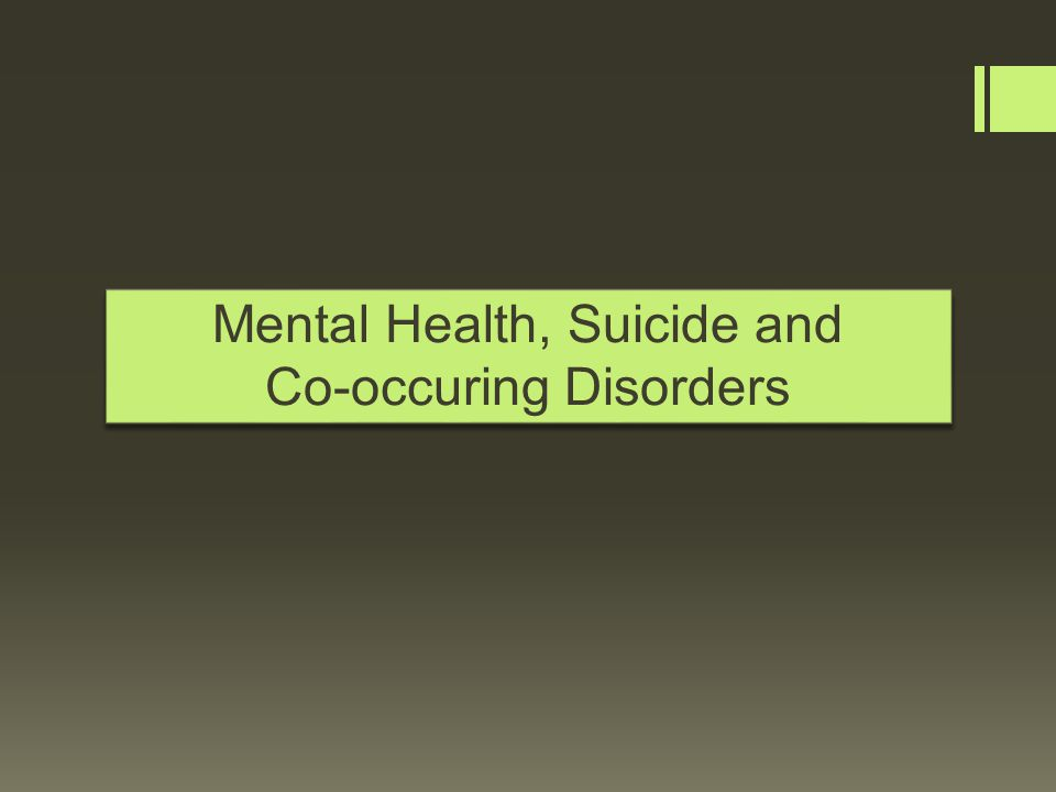 Mental Illness, Depression and Anxiety Source: NSDUH 2008-09  In 2008-09, 35% of young adults (18 to 25) reported experiencing any mental illness in the past year, compared to 19% of adults ages 26 and older.