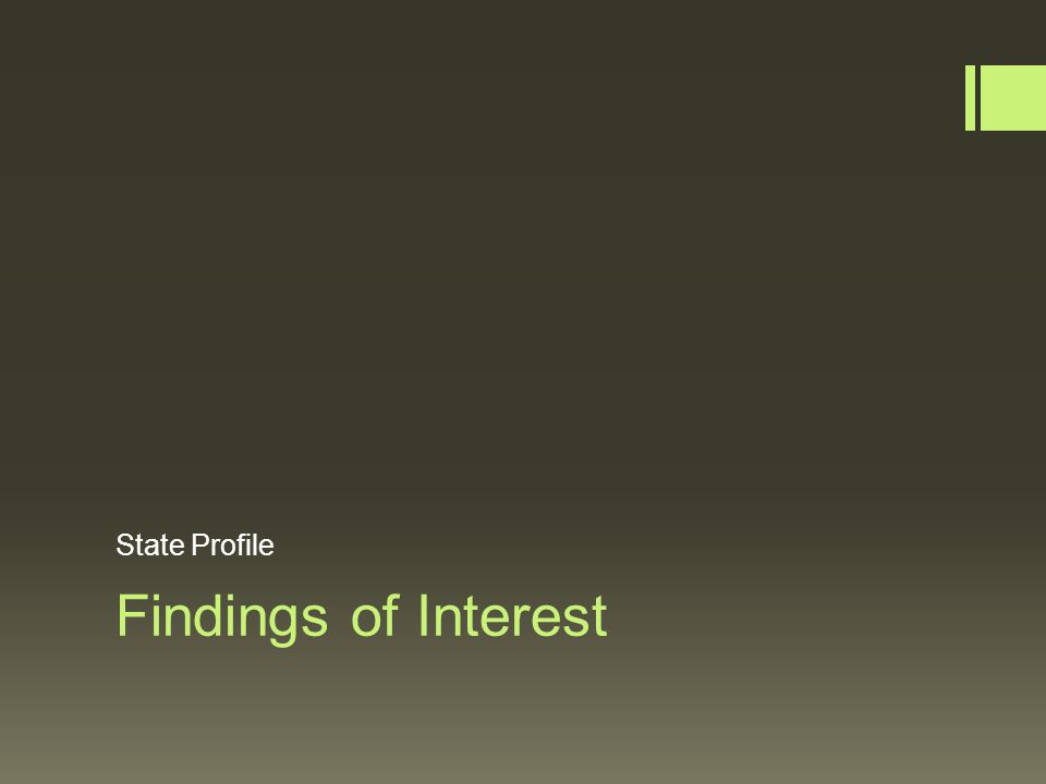 Findings of Interest State Profile