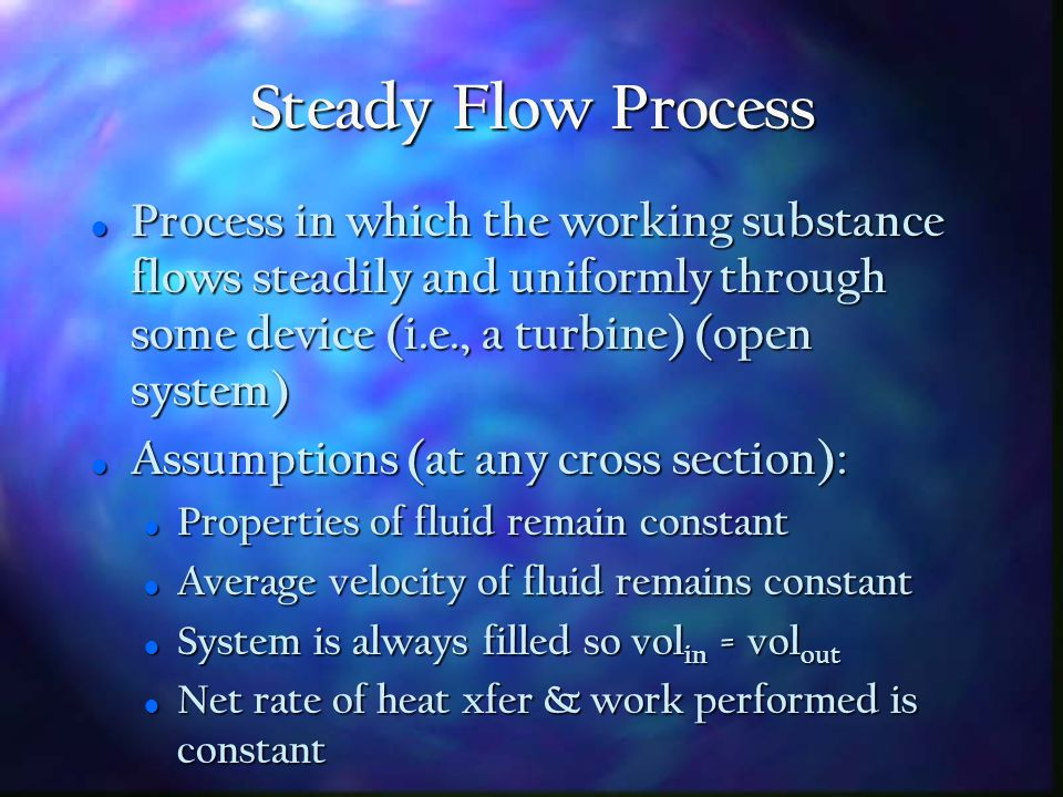 Non-Flow Process Process in which the working fluid does not flow into or out of its container in the course of the process (closed system) Process in which the working fluid does not flow into or out of its container in the course of the process (closed system) Energy In = Energy Out Energy In = Energy Out Q - W = U 2 - U 1 Q - W = U 2 - U 1 Example: Piston being compressed Example: Piston being compressed